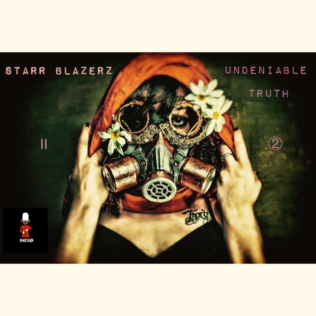 Undeniable Truth - Starr Blazerz